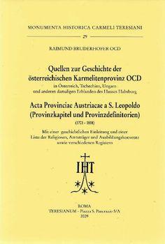 Quellen zur Geschichte der österreichischen Karmelitenprovinz OCD - Acta Provinciae Austriacae a S. Leopoldo (1701-1838) - mit einer Einleitung und einer Liste der Religiosen, Amtsträger und Ausbildungskonvente sowie verschiedenen Registern von Raimund Bruderhofer http://www.amazon.de/dp/3901797319/ref=cm_sw_r_pi_dp_wdDmvb11FE18N