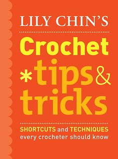 Lily Chin's Crochet Tips and Tricks by Lily Chin at Sony Reader Store
