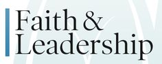 http://www.faithandleadership.com/ A site for Christian leaders to reflect, connect, and learn – from Duke University