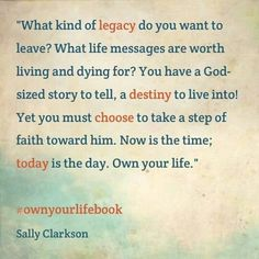 Owning Your Life Puzzle Today for a Legacy of Faith Tomorrow, Own Your Life, Chapter Sally Clarkson Sally Clarkson, Christian Facebook Cover, Steps Of Faith, Telling Stories, I Deserve, What Is Life About, Trust God, Your Story, Food For Thought