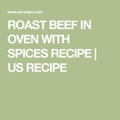 ROAST BEEF IN OVEN WITH SPICES RECIPE | US RECIPE