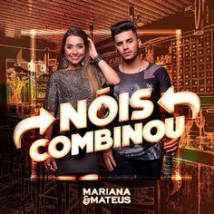 Mariana e Mateus - Nóis Combinou   Musica por Dia #79