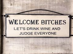 Welcome home Girlfriend - Gift for her Kitchen Sign Funny Sign Funny Gift Welcome Bitches Girlfriend Gift Best Friend Gift Funny Gift for Her Wine Lovers Gift Funny Welcome Signs, Funny Signs, Funny Kitchen Signs, Kitchen Humor, Diy Wood Signs, Rustic Signs, Wine Signs, Bar Signs, House Name Signs