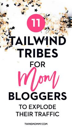 11 Tailwind Tribes for Mom Bloggers to Explode Their Traffic | Ah, Tailwind tribes! They are so awesome but often hard to find or join. Here is a list of 11 Tailwind tribes just for mom bloggers. Seriously, joining these tribes will help you grow your blog for sure.