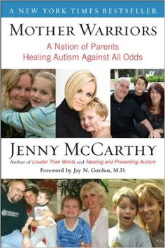 Mother Warriors: A Nation of Parents Healing Autism Against All Odds: Jenny McCarthy: 9780452295605: Amazon.com: Books