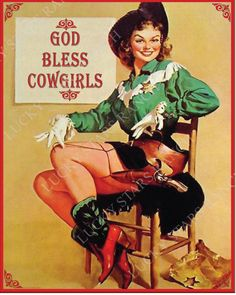 God Bless Cowgirls - the most expressive words of the South! Our cowgirl says it all! 16x20 on heavy paper, great for framing, decorating & as