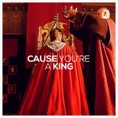 Cause you're a king (gif)