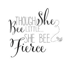 Though She Bee Little, She Bee Fierce. Cute bee inspirational saying Bee Images, I Love Bees, Was Ist Pinterest, Bee Party, Cute Bee, Bee Tattoo, Bee Crafts, Bee Theme, Bee Keeping