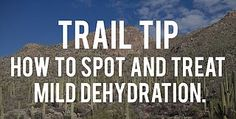 Trail Tip – How to spot and treat mild dehydration. | Hiking The Trail | Bloglovin
