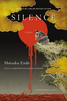 Pin for Later: Winter Reading List: Over 40 Books to Read Before They Become Movies Silence by Shusaku Endo