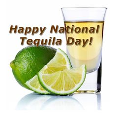 July 24 - Happy National Tequila Day, Let's Celebrate!