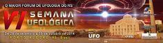 OVNI Hoje!…VI Semana Ufológica de Porto ALegre - OVNI Hoje!...