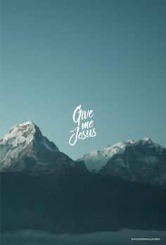 """Give Me Jesus"" by Matt Stinton & Bethel Music // Phone screen format // Like us on Facebook www.facebook.com/worshipwallpapers // Follow us on Instagram @worshipwallpapers"