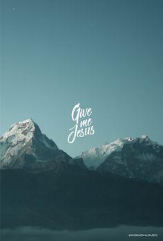 """Give Me Jesus"" by Matt Stinton & Bethel Music // Phone screen format // Like us on Facebook www.facebook.com/worshipwallpapers // Follow us on Instagram @worshipwallpapers"