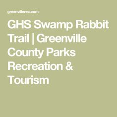 GHS Swamp Rabbit Trail | Greenville County Parks Recreation & Tourism