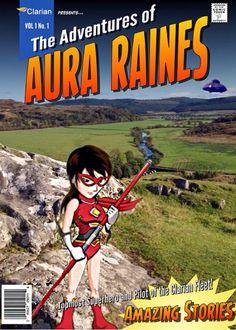 The Adventures of Aura Raines - Topmost Captain from Clarian World Peace, Getting Out, The Neighbourhood, Rain, Author, Explore, Adventure, Superhero, Comics