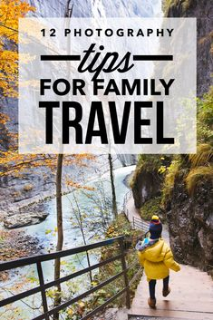 12 Photography tips for Family Travel from wanderlustcrew.com