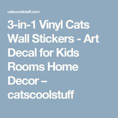3-in-1 Vinyl Cats Wall Stickers - Art Decal for Kids Rooms Home Decor  – catscoolstuff