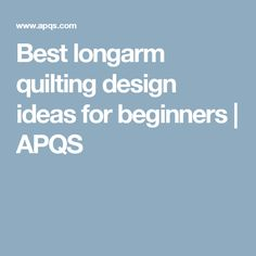 Best longarm quilting design ideas for beginners   APQS