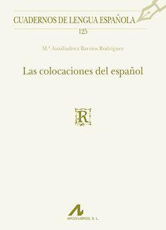 Las colocaciones del español / Mª Auxiliadora Barrios Rodríguez