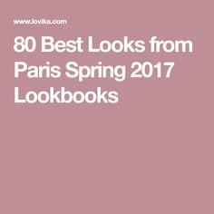 80 Best Looks from Paris Spring 2017 Lookbooks