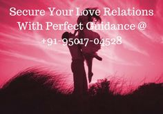 Keep Your Love Secure From All The Problems By Love Vashikaran Specialist