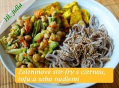 Zeleninové stir-fry s cizrnou, tofu a soba nudlemi - Veganza. Fry S, Stir Fry, Tofu, Spaghetti, Paleo, Chicken, Ethnic Recipes, Diet, Beach Wrap