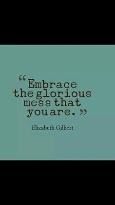 Embrace that mess ;)