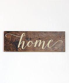 Look at this Cream & Brown 'Home' Wall Sign on #zulily today!