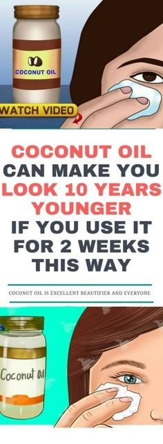 Coconut Oil Can Make You Look 10 Years Younger If You Use It For 2 Weeks This Way!!!