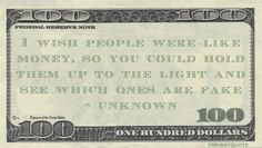 unknown Money Quote saying it would be nice if people had thesame security feature as large currency, allowing us to know visually if they are genuine