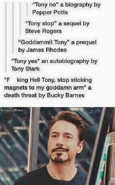 "and ... ""Tony Maybe?"" a Psychoanalysis by Bruce Banners ""Fuck You Tony"" a Memoir by Clint Barton and Natasha Romanoff ""Tony Stark: a Generation of Motherfcking Recklessness"" a Historicist criticism by Nick Fury ""Die Tony Die"" a Postcolonial Fiction by Wanda Maximoff ""Stark's missile: seen that coming?"" a sensationalist novel by Pietro Maximoff"