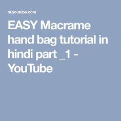 EASY Macrame hand bag tutorial in hindi part _1 - YouTube