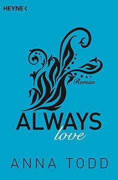 Always love: Roman (After, Band 7) von Anna Todd http://www.amazon.de/dp/3453419715/ref=cm_sw_r_pi_dp_cxHwwb1EGRQVQ