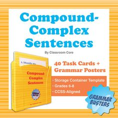 The Compound-Complex Sentence: 40 Task Cards Plus Grammar Posters. Includes a DIY storage case container template for your cards. This product features 40 compound-complex sentence task cards and 3 colorful posters (compound-complex sentences, independent and dependent clauses, & sentence structure at-a-glance). $2.50
