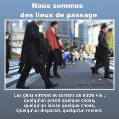 Nous sommes des lieux de passage  Trouvez encore plus de citations et de dictons sur: http://www.atmosphere-citation.com/deuil/sommes-lieux-de-passage.html?