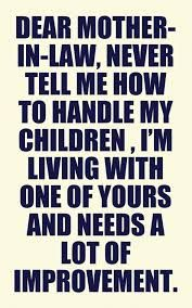 Image result for quotes about crazy mother in laws