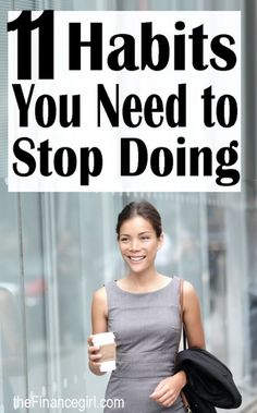 Habits You Need to Stop
