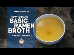 RAMEN SCHOOL #1 | How to Make Basic Ramen Broth | Chintan Clear Soup - YouTube
