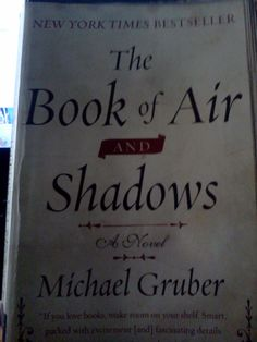 @brmrydriam is reading THE BOOK OF AIR AND SHADOWS by Michael Gruber for #fridayreads 7/20/12.