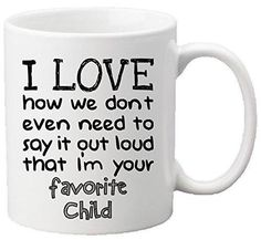 """Muggies"" Favorite Child 11oz Funny Ceramic Mug - Unique Gift For Mom Dad Mother's Day Father's Day Christmas Birthday. Get This To Your Parents - It Would Be Their New Favorite Coffee / Tea Mug"