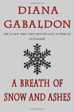 A Breath of Snow and Ashes is a romance book being made into a TV series. Check out the full list of romance books to movies and TV series coming in 2021! Diana Gabaldon Books, Diana Gabaldon Outlander Series, Outlander Book, Random House, I Love Books, Good Books, Big Books, Lois Mcmaster Bujold, John Bell