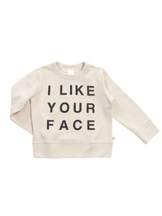 Tiny Cottons brown beige base black 'i like your face' placement print. With round ribbed neckline rib trim at cuffs and hem and soft touch fleece inside. 100% pima cotton