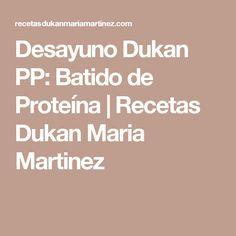 Desayuno Dukan PP: Batido de Proteína | Recetas Dukan Maria Martinez