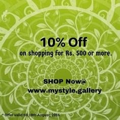 10% discount on shopping for Rs.500 or more at mystyle.gallery