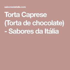 Torta Caprese (Torta de chocolate) - Sabores da Itália