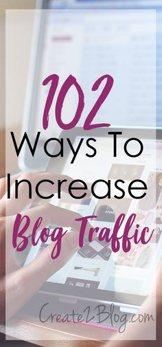 Are you looking for ways to increase blog traffic? Learn more about 102 Ways To Increase Blog Traffic.