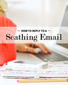 How to Reply to a Scathing Work Email ~ Levo League #articles