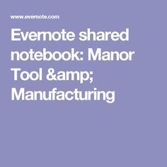 Evernote shared notebook: Manor Tool & Manufacturing