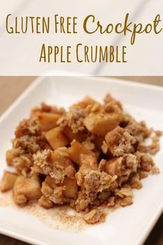 Gluten Free Crockpot Apple Crumble - This stuff is SOOOOO good and so easy! #newrecipe